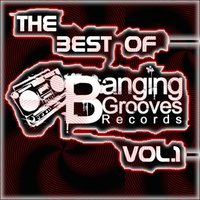 The Best Of Banging Grooves Records Vol.1 — сборник
