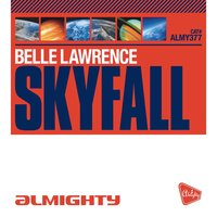 Almighty Presents: Skyfall — Belle Lawrence