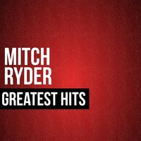 Mitch Ryder Greatest Hits — Mitch Ryder
