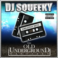 Underground Mixtape: Greatest Hits — DJ Squeeky