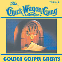 Golden Gospel Greats - Vol. 2 — CHUCK WAGON GANG