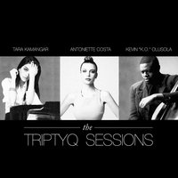 "The Triptyq Sessions — Kevin ""K.O."" Olusola, Antoniette Costa, Tara Kamangar"