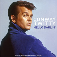 Hello Darlin' — Conway Twitty