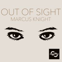 Out of Sight — Marcus Knight