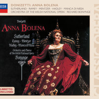 Donizetti: Anna Bolena — Richard Bonynge, Dame Joan Sutherland, Samuel Ramey, Orchestra of the Welsh National Opera, Jerry Hadley, Orchestra of the Welsh National Opera [Orchestra]