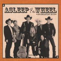 20 Greatest Hits — Asleep At The Wheel