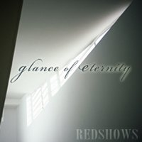Glance of Eternity — REDSHOWS
