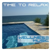 Wellness Music, Time To Relax — сборник