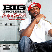 Ready 4 Trouble 2 — Big Trouble