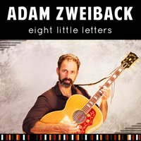 Eight Little Letters — Adam Zweiback