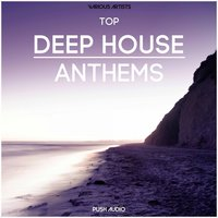 Top Deep House Anthems — сборник