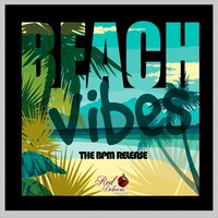 Beach Vibes: The BPM Release — сборник