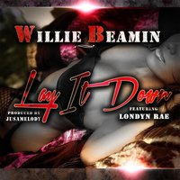 Lay It Down (feat. Londyn Rae) — Willie Beamin