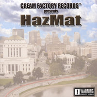 Cream Factory Presents HazMat — Hazmat