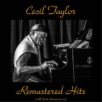 Remastered Hits — Cecil Taylor