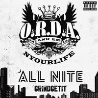 All Nite — O.R.D.A. Nyourlife