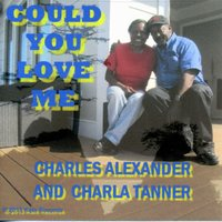 Could You Love Me — Charles Alexander  & Charla Tanner