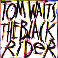 The Black Rider — Tom Waits