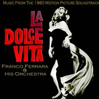 La Dolce Vita (Music From The 1960 Motion Picture Soundtrack) — Franco Ferrara & His Orchestra