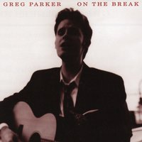 On The Break — Greg Parker