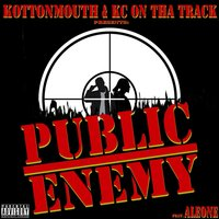 Kottonmouth & Kc on tha Track Presents: Public Enemy (feat. Aleone) — Kottonmouth, KC on tha Track, Aleone