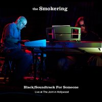 Black & Soundtrack for Someone — The Smokering