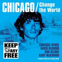 Chicago/Change The World — Chrissie Hynde, David Gilmour, Bob Geldof, Gary McKinnon