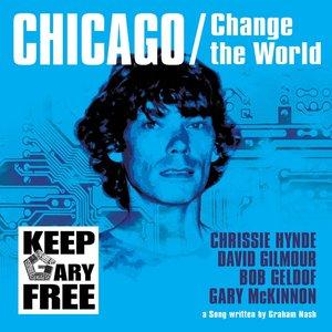 David Gilmour, Chrissie Hynde, Bob Geldof, Gary McKinnon - Chicago/Change The World