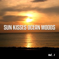 Sun Kisses Ocean Moods, Vol. 1 — сборник