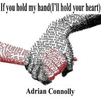 If You Hold My Hand (I'll Hold Your Heart) — Adrian Connolly