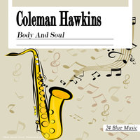 Coleman Hawkins: Body and Soul — Coleman Hawkins