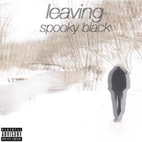Leaving — Spooky Black
