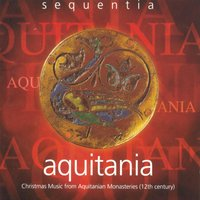 Acquitania - Christmas Music From Acquitanian Monasteries — Sequentia