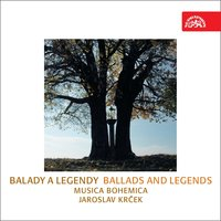 Ballads and Legends — Musica Bohemica, Jaroslav Krček