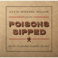 Poisons Sipped — David Michael Miller