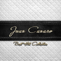 Best Hits Collection of Juan Canaro — Juan Canaro