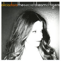 The Secret Dream of Tigers — Alicia Dara