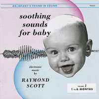 Soothing Sounds for Baby: Vol. 1 — Raymond Scott