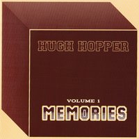 Memories — Hugh Hopper