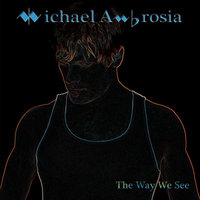 The Way We See — Michael Ambrosia