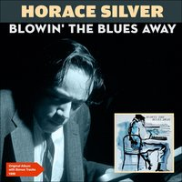 Blowin' the Blues Away — Horace Silver Quintet