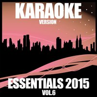Karaoke Essentials 2015, Vol. 6 — Tracks City