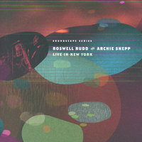 Live In New York — Archie Shepp, Roswell Rudd