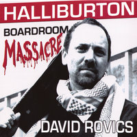 Halliburton Boardroom Massacre — David Rovics