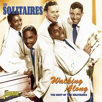 Walking Along - The Best Of The Solitaires — Solitaires