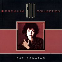 Premium Gold Collection — Pat Benatar