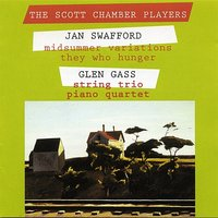 Jan Swafford & Glenn Gass: Chamber Works — Scott Chamber Players