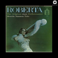 Roberta: The Original Jazz Performance — Morris Nanton Trio