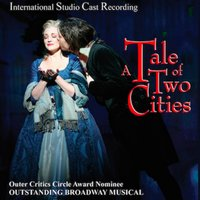 A Tale of Two Cities - International Studio Cast Recording of the Broadway Musical — Jill Santoriello