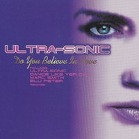 Do You Believe in Love? — Ultrasonic